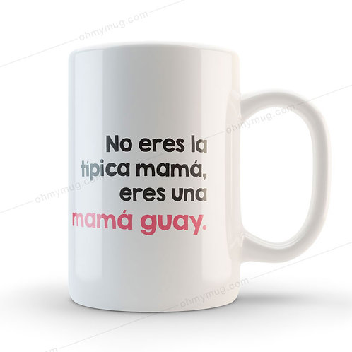 TAZA NO ERES LA TÍPICA MAMÁ