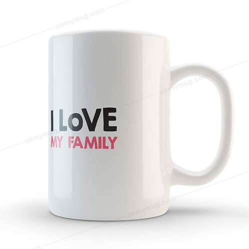 TAZA CON FRASE I LOVE MY FAMILY