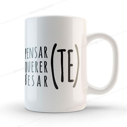TAZA CON FRASE DE AMOR PENSARTE, QUERERTE, BESARTE