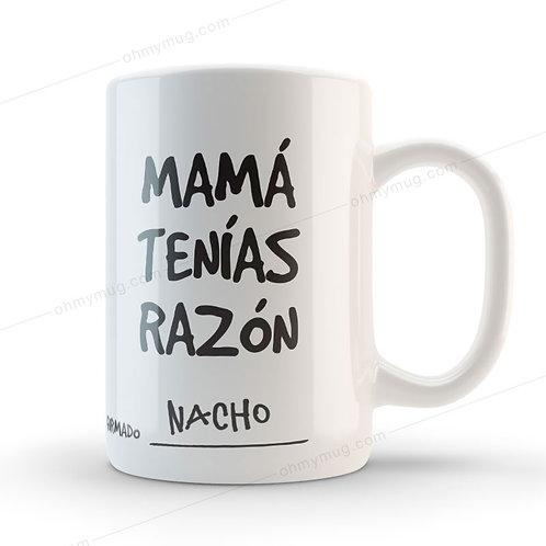 TAZA MAMÁ TENÍAS RAZÓN
