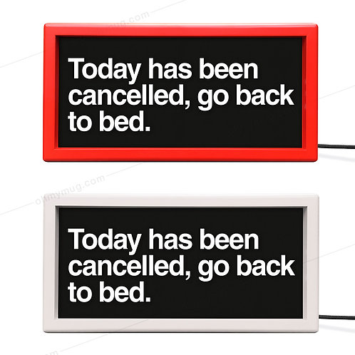 LIGHTBOX COLOR: TODAY HAS BEEN CANCELLED