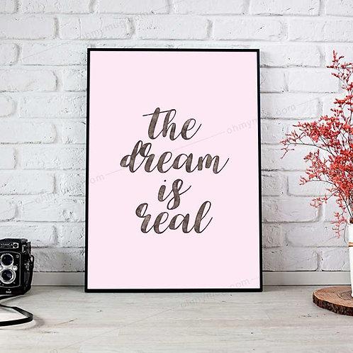 LÁMINA PÓSTER DECORACIÓN THE DREAM IS REAL
