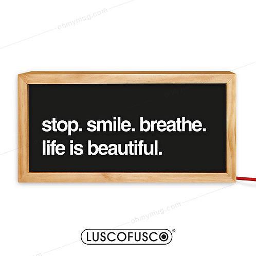 LIGHTBOX LUSCOFUSCO STOP SMILE BREATHE