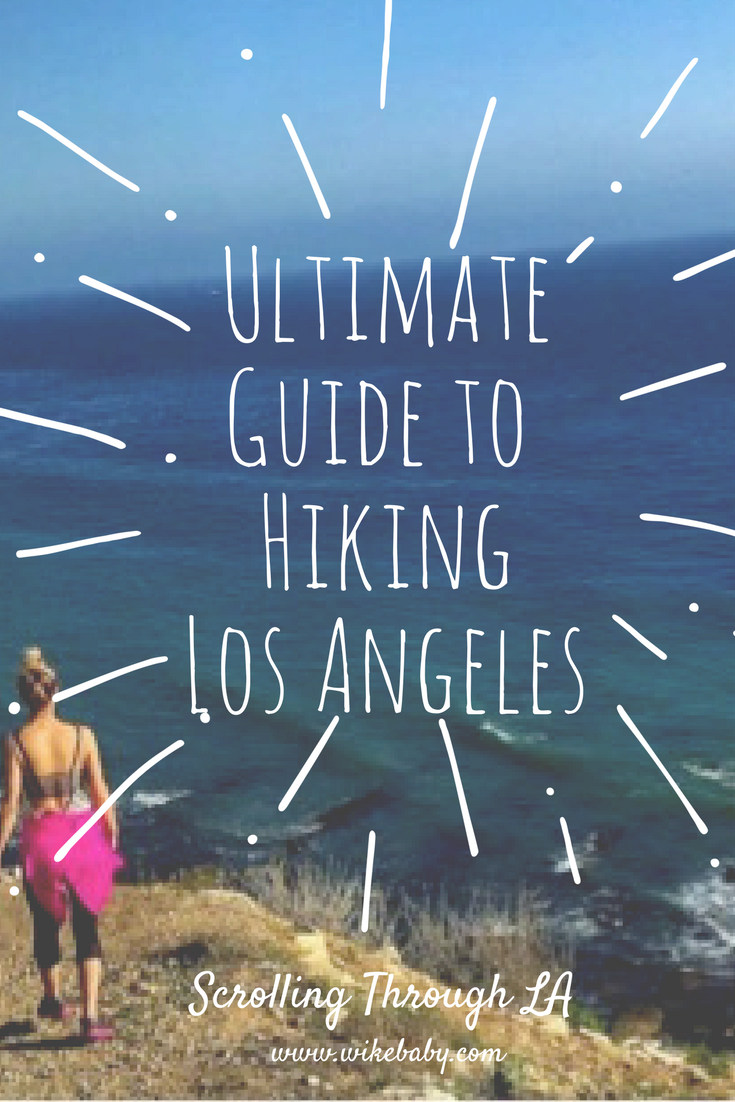Pin Me!  Ultimate Guide to Hiking Los Angeles