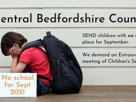 Central Beds LA - Extraordinary Meeting for SEND children with no school for Sept 2021