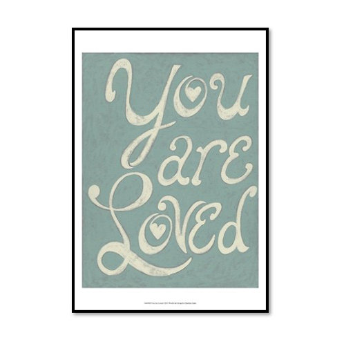 You Are Loved - Framed & Mounted Art
