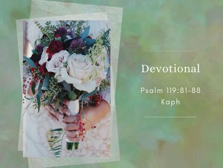 Psalm 119:81-88 Kaph