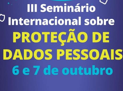 III Seminário Internacional sobre Proteção de Dados Pessoais