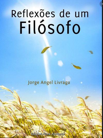 Reflexões de Um Filósofo de Jorge Angel Livraga
