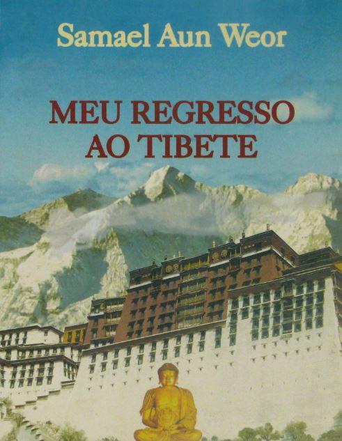 Meu Regresso ao Tibete de Samael Aun Weor