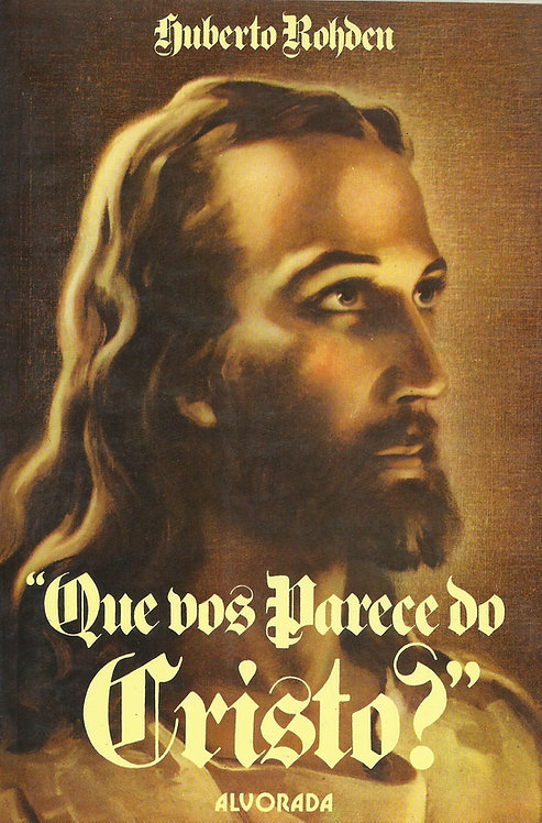 Que vos parece do Cristo de Huberto Rohden