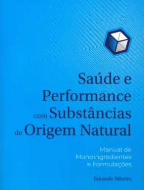 Saúde e Performance com Substâncias de Origem Natural de Eduardo Ribeiro