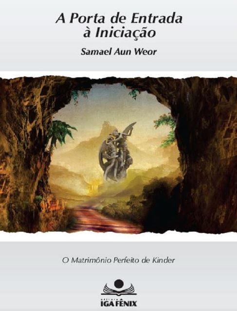 Porta de entrada à Iniciação de Samael Aun Weor