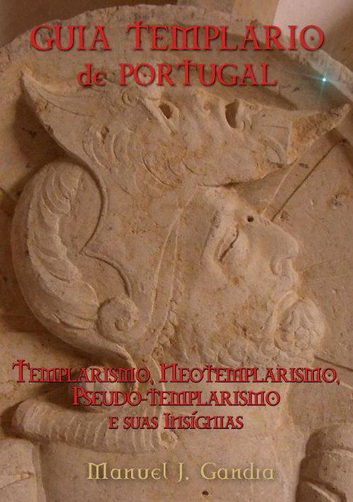 Guia Templário de Portugal - Templarismo, Neotemplarismo... de Manuel J. Gandra