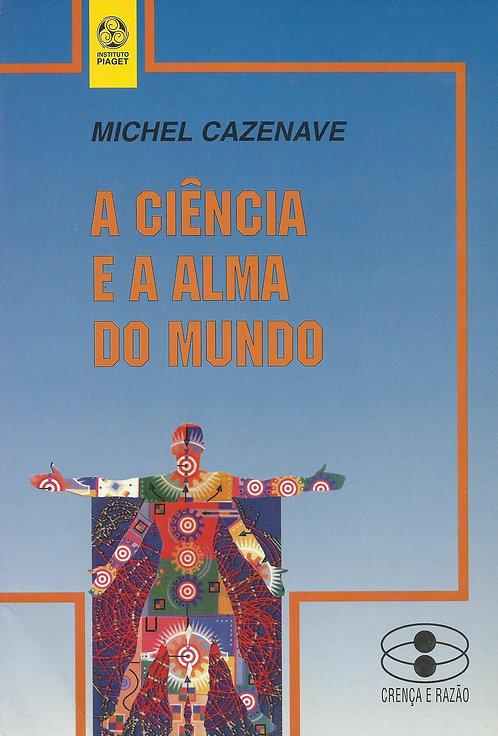 A Ciência e a Alma do Mundo de Michel Cazenave