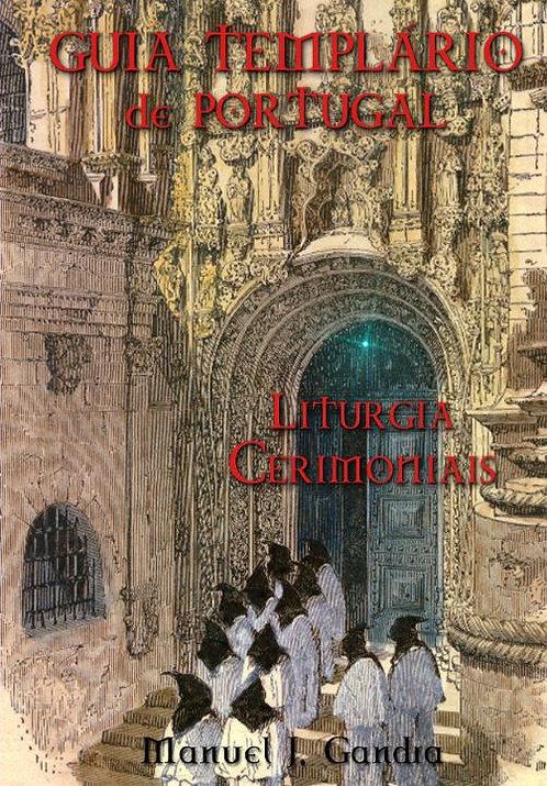 Guia Templário de Portugal, Liturgia e Cerimoniais de Manuel J. Gandra