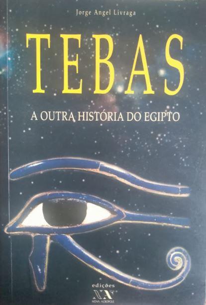 Tebas A Outra História do Egipto de Jorge Angel Livraga