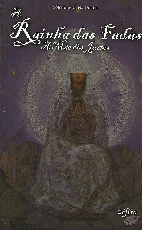 A Rainha das Fadas - a Mãe dos Justos de Yohannès C. Na Douma