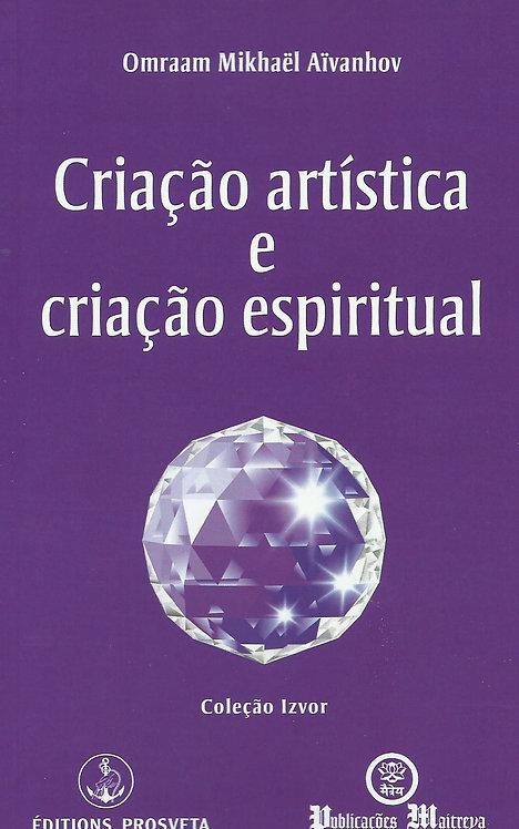 Criação Artística e Criação Espiritual de Omraam Mikhaël Aïvanhov