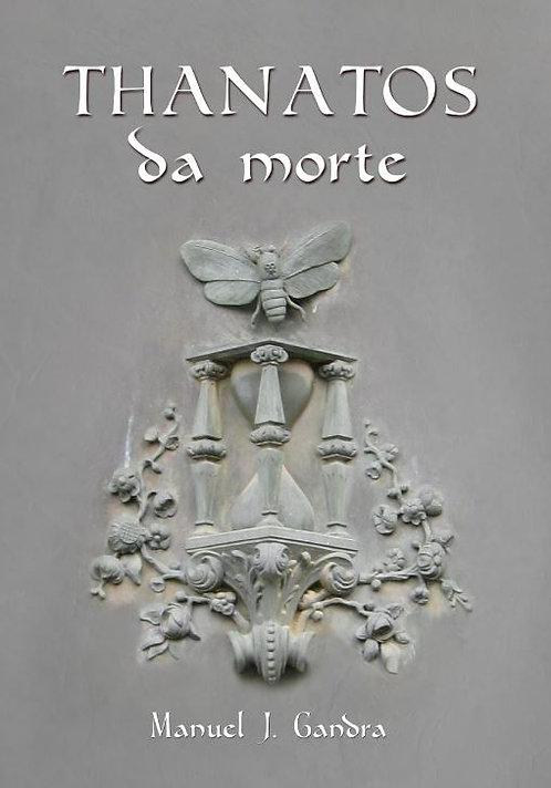 Thanatos da morte de Manuel Joaquim Gandra