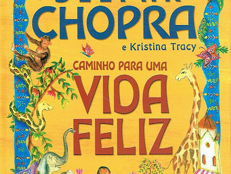 Caminho para uma Vida Feliz de Kristina Tracy e Deepak Chopra