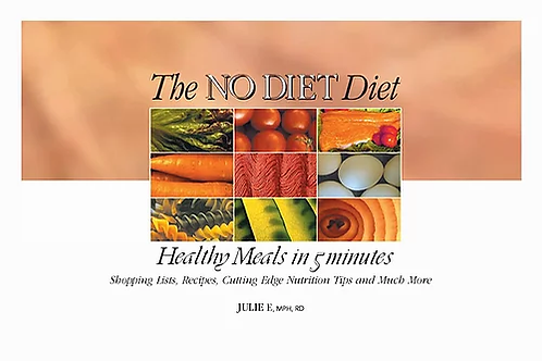 The NO DIET DIet: Healthy Meals in 5 Minutes by Julie E Health - DOWNLOAD