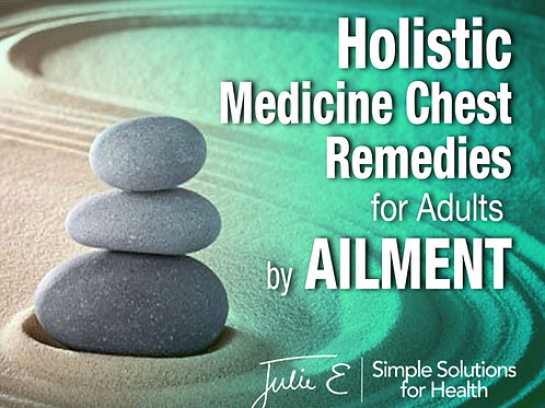 Holistic Medicine Chest Remedies by AILMENT