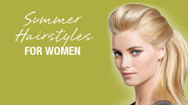 Summer Hairstyles and Haircuts for Women