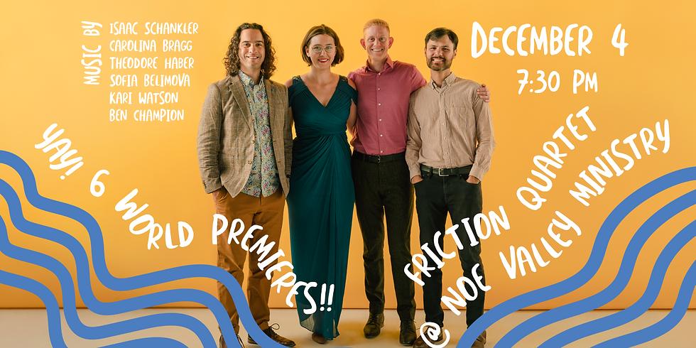 Friction Quartet Premieres 6 Commissions