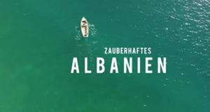 ZAUBERHAFTES ALBANIEN - Fernsehdoku, 2x45 Min.