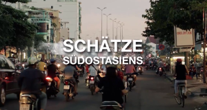 SCHÄTZE SÜDOSTASIENS - 5-teilige Fernsehdoku, 5x45 Min.