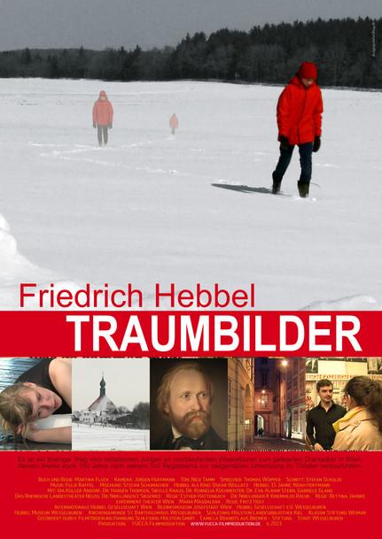 FRIEDRICH HEBBEL - TRAUMBILDER - Kinodokumentation, 90 Min.