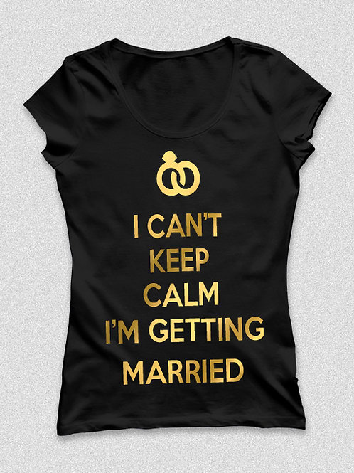 I can't ceep calm, I'm married (gyűrűs)-  póló