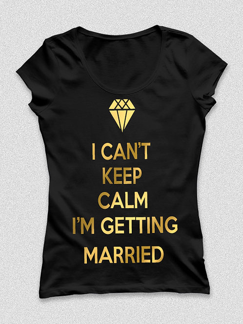 I can't ceep calm, I'm married -  póló