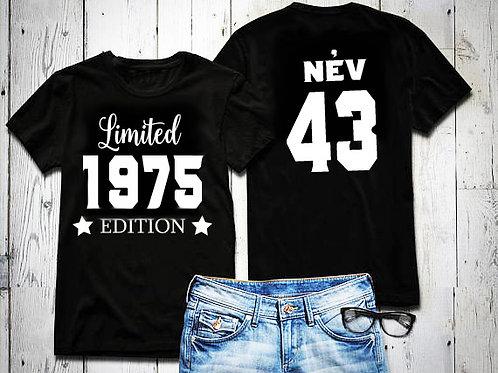 Limited edition | szülinapos póló - feliratos póló