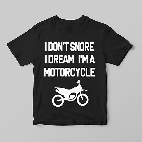 I don't snore, I dream I'm a motorcycle - Motoros, feliratos póló