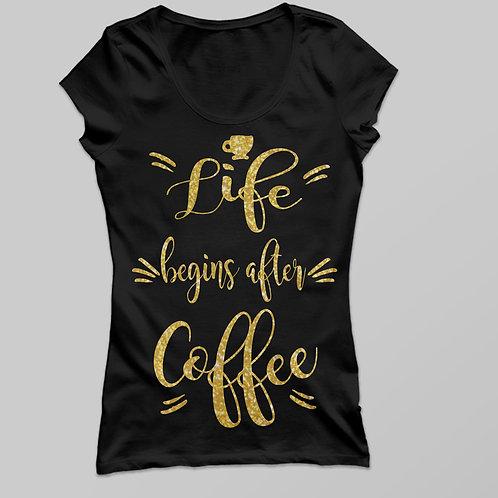 Life begins after coffee - arany glitteres, csillogó feliratos póló