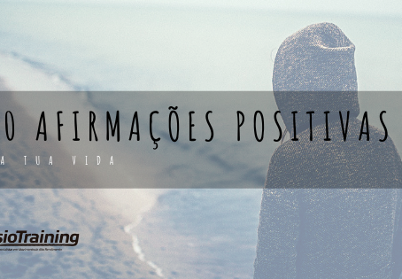 10 Afirmações Positivas na tua vida!