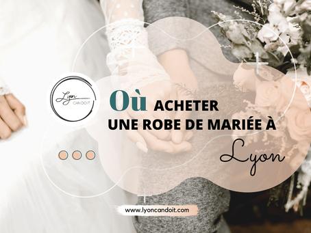 Où acheter une robe de mariée à Lyon ?