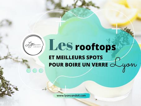 Lyon vue d'en haut : les rooftops et meilleurs spots pour boire un verre