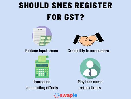 Should SMEs register for GST?