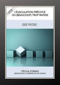 Guide pratique EJACULATION PRECOCE