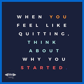when you feel like quitting, think about