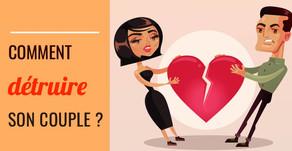 Comment Détruire Son Couple ?