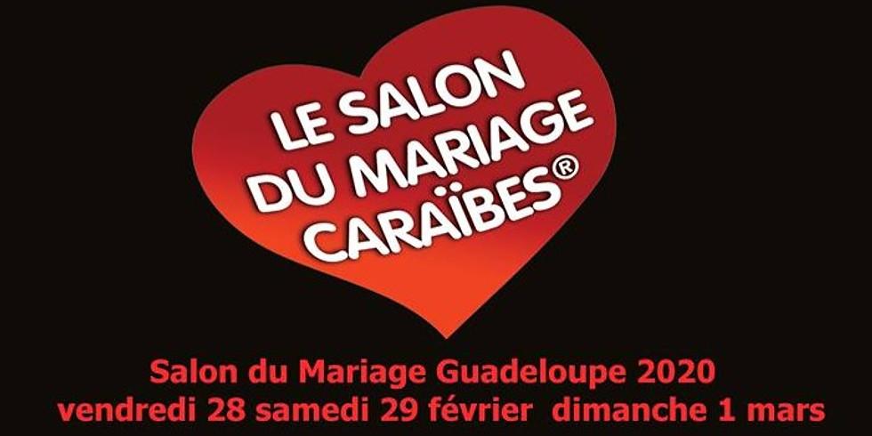 Salon du Mariage Caraïbes Guadeloupe 28 Février / 1 Mars 2020
