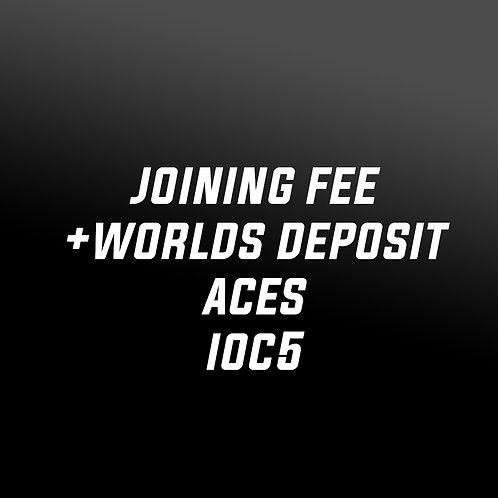 Joining Fee + Worlds Deposit - Aces IOC5