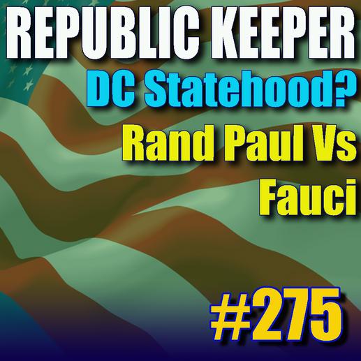 275 - DC Statehood - Dr. Paul vs Dr. Fauci