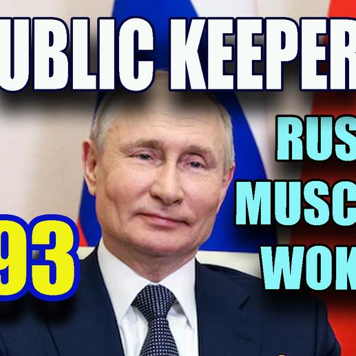 293- Russian Muscle vs Woke America