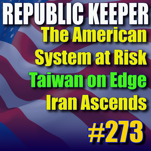 273 - The American System at Risk - Taiwan and China