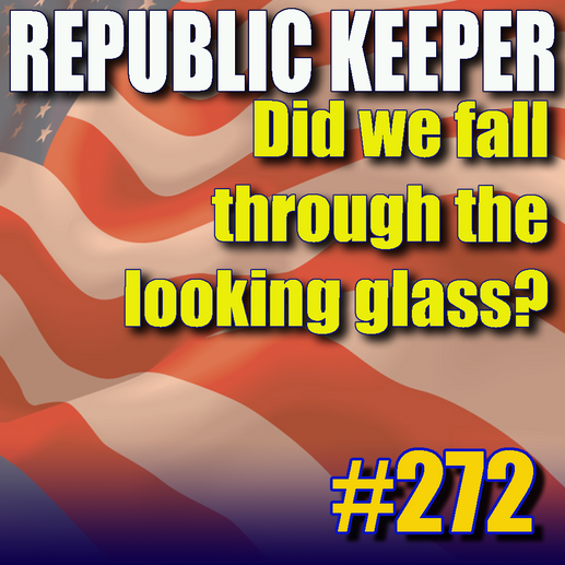 272 - Did we fall through the looking glass?